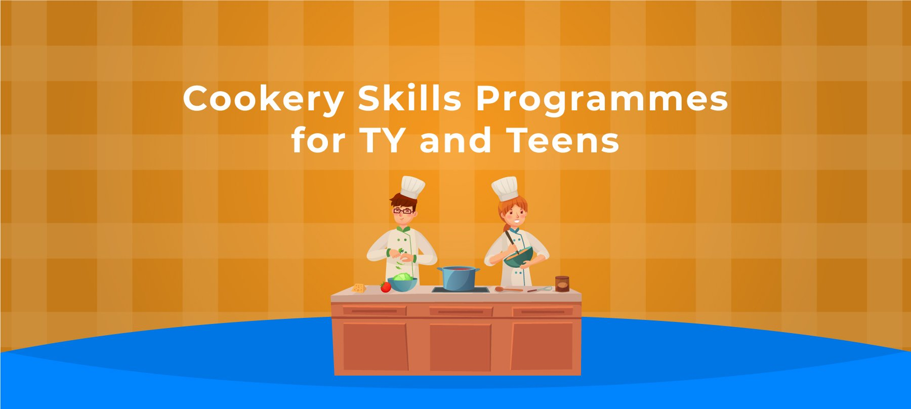Cookery Skills Programmes for TY and Teens